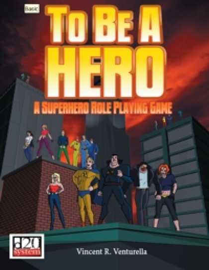 Role Playing Games - To Be A Hero: A Super-Hero Role Playing Game