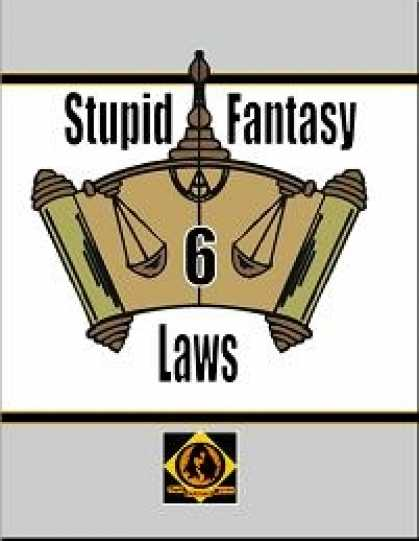Role Playing Games - Stupid Fantasy Laws, Vol. 6