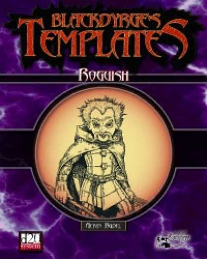 Role Playing Games - Blackdyrge's Templates: Roguish