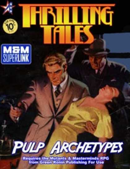 Role Playing Games - THRILLING TALES: Pulp Archetypes (M&M Superlink)