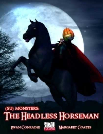 Role Playing Games - (Su) Monsters: The Headless Horseman