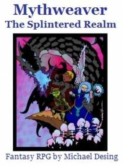Role Playing Games - Mythweaver: The Splintered Realm (2nd Edition)