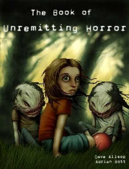 Role Playing Games - The Book of Unremitting Horror (d20 version)