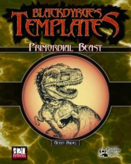 Role Playing Games - Blackdyrge's Templates: Primordial Beast