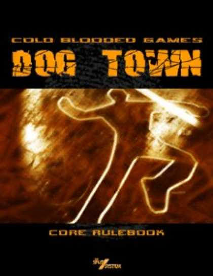 Role Playing Games - Dog Town: Core Rules