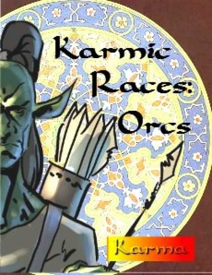 Role Playing Games - Karmic Races: Orcs