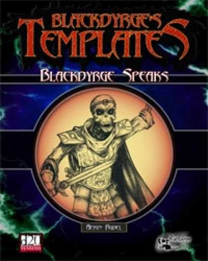 Role Playing Games - Blackdyrge's Templates: Blackdyrge Speaks