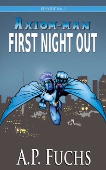 Role Playing Games - Axiom-man Episode No. 0: First Night Out