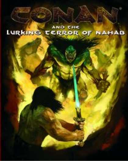 Role Playing Games - Conan and The Lurking Terror Of Nahab