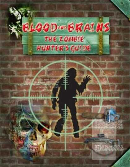 Role Playing Games - Blood and Brains: The Zombie Hunter's Guide