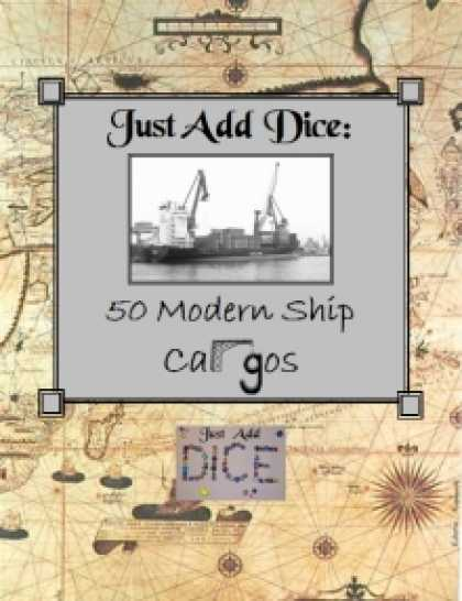 Role Playing Games - Just Add Dice: 50 Modern Ship Cargos