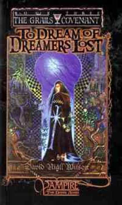 Role Playing Games - Grails Covenant Trilogy, Book 3: To Dream of Dreamers Lost