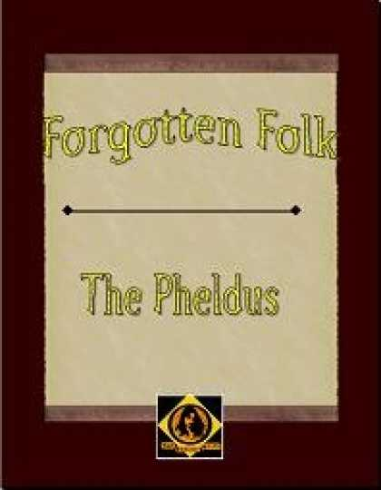 Role Playing Games - Forgotten Folk: The Pheldus