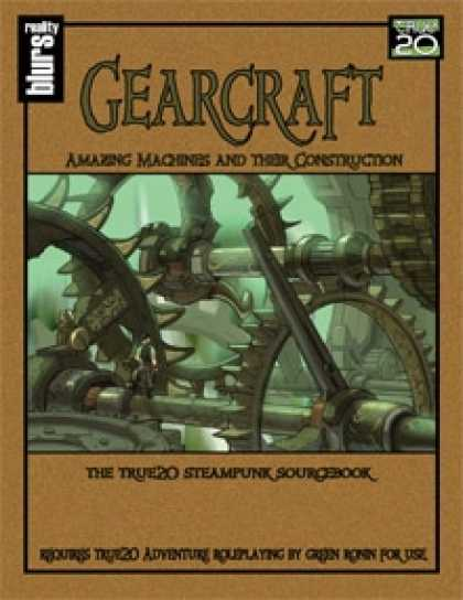 Role Playing Games - Gearcraft: Amazing Machines and Their Construction: The True20 Steampunk Sourceb
