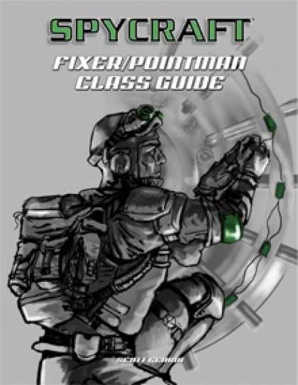 Role Playing Games - Classic Spycraft: Fixer/Pointman Class Guide