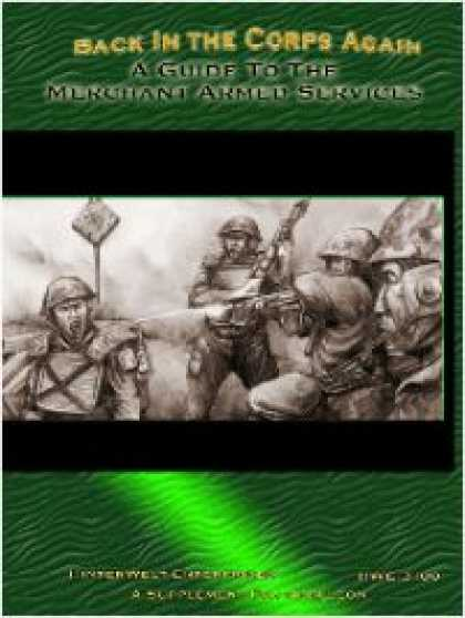 Role Playing Games - Back in the Corps Again: A Guide to the Merchant Armed Services
