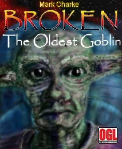 Role Playing Games - Broken: The Oldest Goblin
