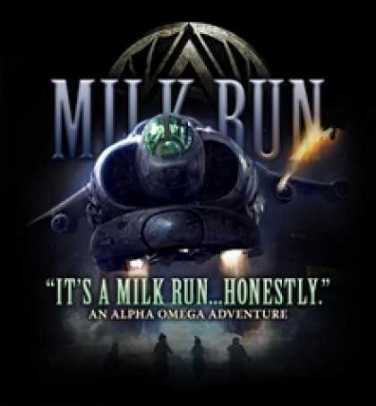 Role Playing Games - Milk Run - An Alpha Omega Adventure