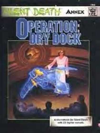 Role Playing Games - Operation: Dry Dock (Silent Death Annex book) PDF