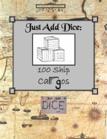 Role Playing Games - Just Add Dice: 100 Ship Cargos