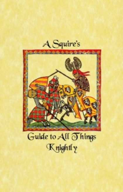 Role Playing Games - A Squire's Guide to All Things Knightly
