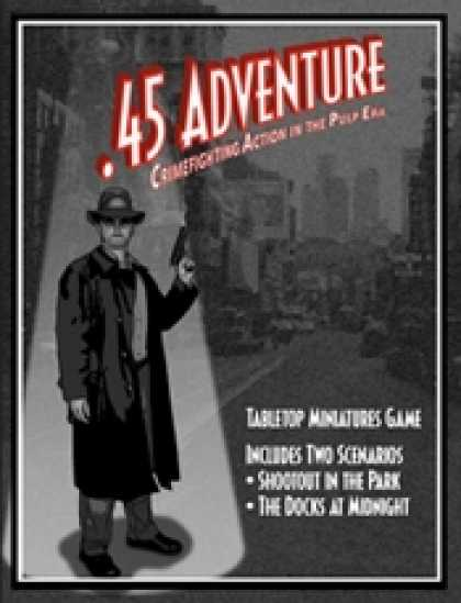 Role Playing Games - .45 Adventure: Crimefighting Action in the Pulp Era