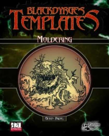Role Playing Games - Blackdyrge's Templates: Moldering