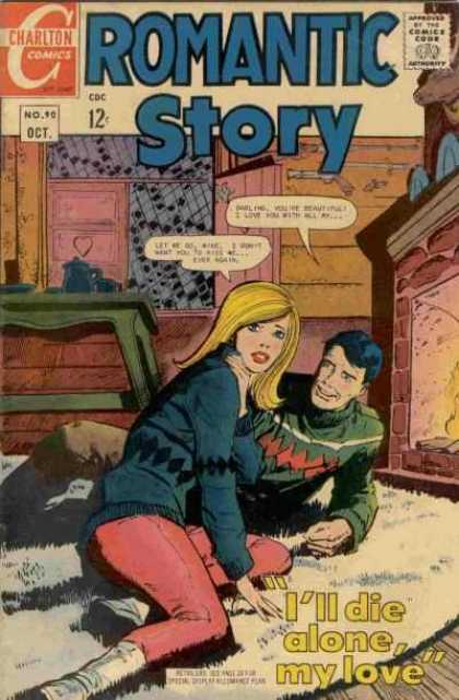 Romantic Story 90 - Charlton Comics - Approved By The Comics Code - Woman - Man - Ill Die Alone My Love