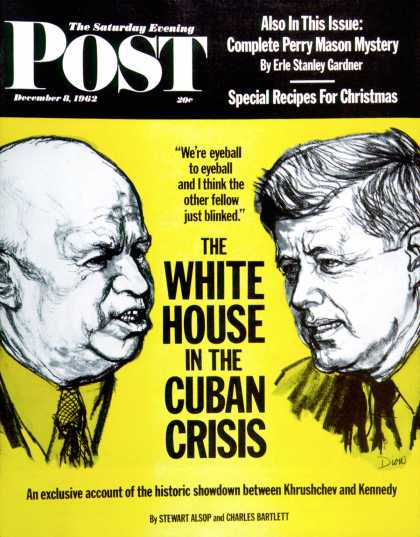 Saturday Evening Post - 1962-12-08: The White House in the Cuban Crisis (Sam Dion)