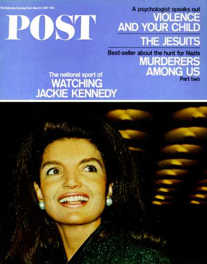 Saturday Evening Post - 1967-03-11: Watching Jackie Kennedy (Irv Steinberg)
