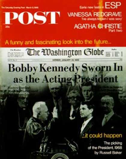 Saturday Evening Post - 1968-03-09: Bobby Kennedy as President (David Attie)