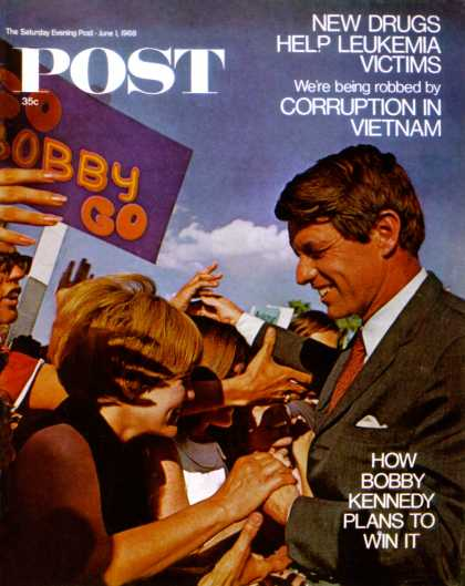 Saturday Evening Post - 1968-06-01: Bobby Kennedy Campaigning (Steve Schapiro)