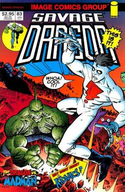 Savage Dragon 83 - Whoa Cool It - This Is It - The Dragon Madman - Atomics - Green - Erik Larsen