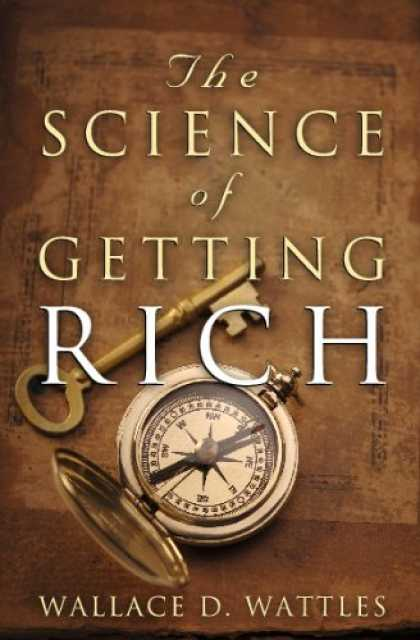 Science Books - The Science of Getting Rich: The Original Guide to Manifesting Wealth Through th