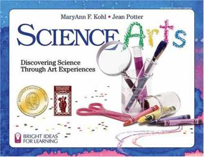 Science Books - Science Arts: Discovering Science Through Art Experiences (Bright Ideas for Lear