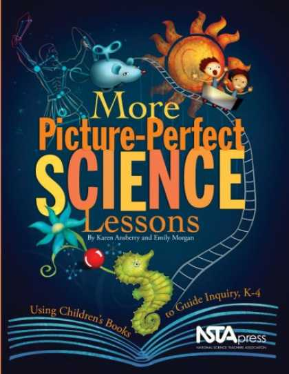Science Books - More Picture Perfect Science Lessons: Using Children's Books to Guide Inquiry, K