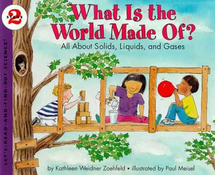 Science Books - What Is the World Made Of? All About Solids, Liquids, and Gases (Let's-Read-and-
