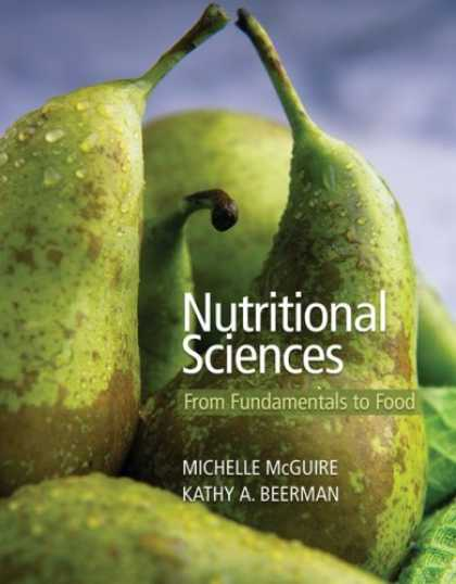 Science Books - Nutritional Sciences: From Fundamentals to Food (with Table of Food Composition