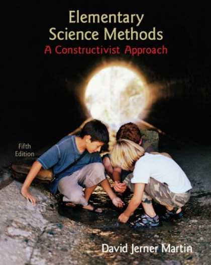 Science Books - Elementary Science Methods: A Constructivist Approach (Textbook, only)