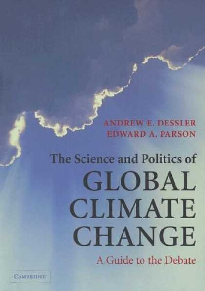 Science Books - The Science and Politics of Global Climate Change: A Guide to the Debate
