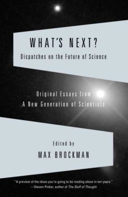 Science Books - What's Next: Dispatches on the Future of Science (Vintage)