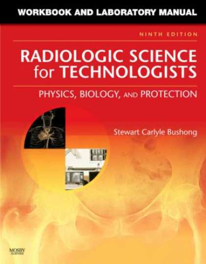 Science Books - Workbook and Laboratory Manual for Radiologic Science for Technologists: Physics
