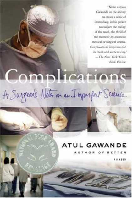 Science Books - Complications: A Surgeon's Notes on an Imperfect Science