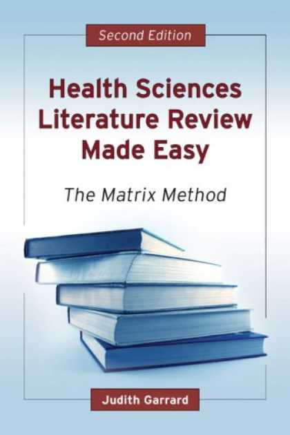 Science Books - Health Sciences Literature Review Made Easy: The Matrix Method