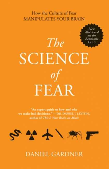 Science Books - The Science of Fear: How the Culture of Fear Manipulates Your Brain