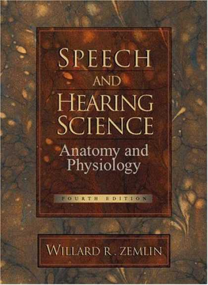 Science Books - Speech and Hearing Science: Anatomy and Physiology (4th Edition)