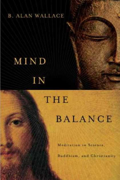 Science Books - Mind in the Balance: Meditation in Science, Buddhism, and Christianity (Columbia