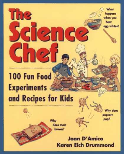 Science Books - The Science Chef: 100 Fun Food Experiments and Recipes for Kids