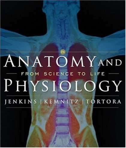 Science Books - Anatomy and Physiology: From Science to Life