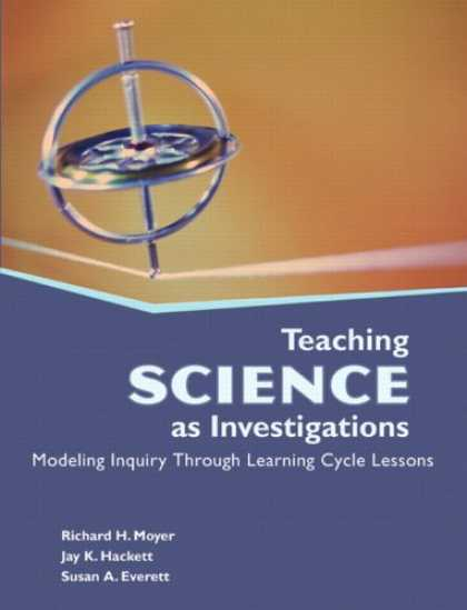 Science Books - Teaching Science as Investigations: Modeling Inquiry Through Learning Cycle Less